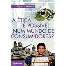 ETICA E POSSIVEL NUM MUNDO DE CONSUMIDORES?, A