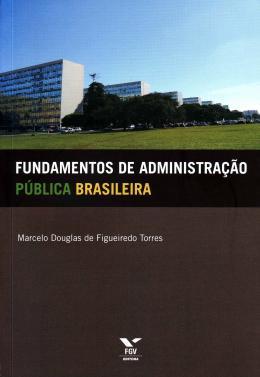 FUNDAMENTOS DE ADMINISTRACAO PUBLICA BRASILEIRA