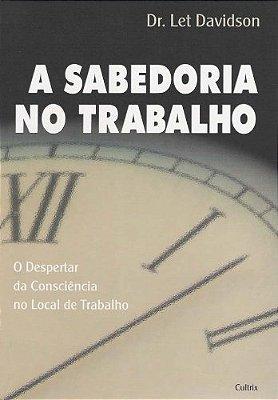 SABEDORIA NO TRABALHO, A