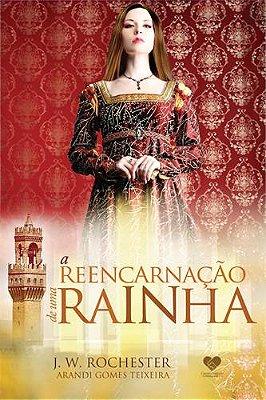 REENCARNACAO DE UMA RAINHA, A
