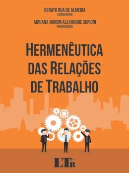 HERMENEUTICA DAS RELACOES DE TRABALHO - 01ED/18