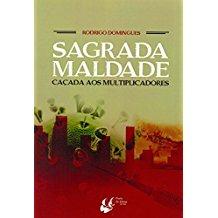 SAGRADA MALDADE - CACADA AOS MULTIPLICADORES