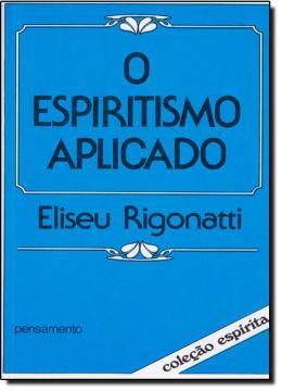 ESPIRITISMO APLICADO,O
