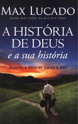 HISTORIA DE DEUS, A - E A SUA HISTORIA
