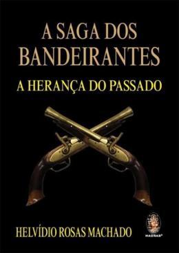 SAGA DOS BANDEIRANTES, A