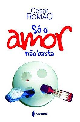 SO O AMOR NAO BASTA