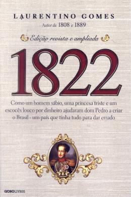 1822 - COMO UM HOMEM SABIO, UMA PRINCESA TRISTE E UMA ESCOCES LOUCO POR DIN