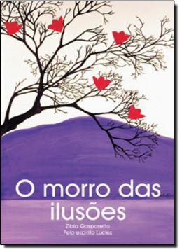 MORRO DAS ILUSOES, O