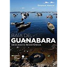 BAIA DE GUANABARA - DESCASO E RESISTENCIA