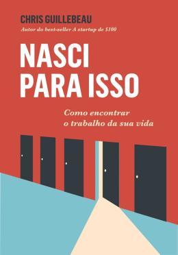 NASCI PARA ISSO - COMO ENCONTRAR O TRBALHO IDEAL
