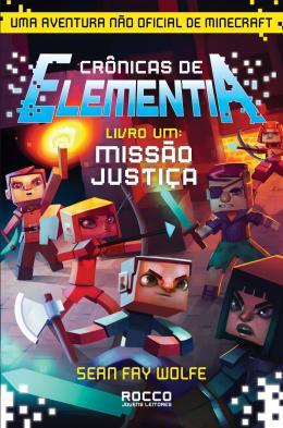 MISSAO JUSTICA - CRONICAS DE ELEMENTIA - VOL.01