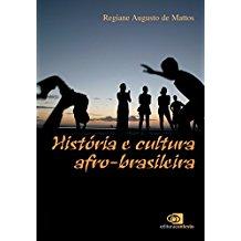 HISTORIA E CULTURA AFRO-BRASILEIRA