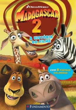 Madagascar 2 - a Historia do Filme