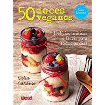 50 DOCES VEGANOS - DELICIAS FACEIS E PRATICAS