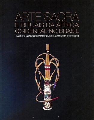 ARTE SACRA E RITUAIS DA AFRICA OCIDENTAL NO BRASIL