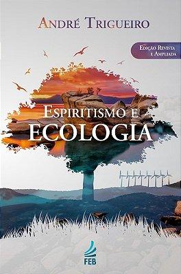 ESPIRITISMO E ECOLOGIA - 04ED