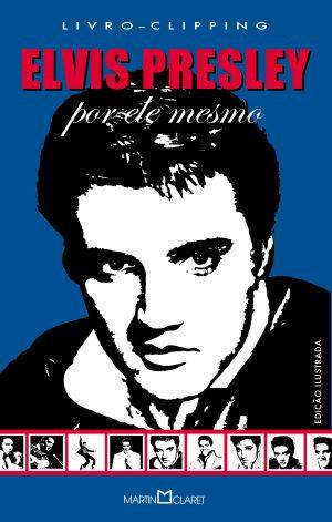 ELVIS PRESLEY - POR ELE MESMO - B