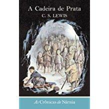 CRONICAS DE NARNIA, AS - A CADEIRA DE PRATA