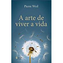 ARTE DE VIVER A VIDA, A