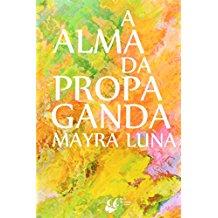 ALMA DA PROPAGANDA E A PROPAGANDA DA ALMA, A