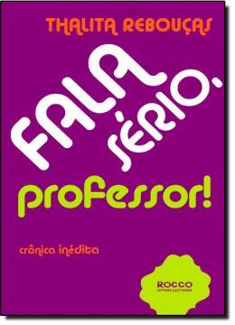 FALA SERIO PROFESSOR! CRONICA INEDITA
