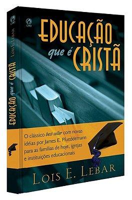 EDUCACAO QUE E CRISTA