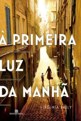 PRIMEIRA LUZ DA MANHA, A - (BERTRAND)