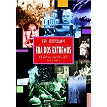 ERA DOS EXTREMOS - O BREVE SECULO XX (1914 - 1991)