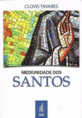 MEDIUNIDADE DOS SANTOS (FEB)