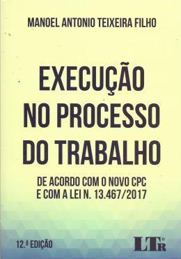 EXECUCAO NO PROCESSO DO TRABALHO - 12ED/17