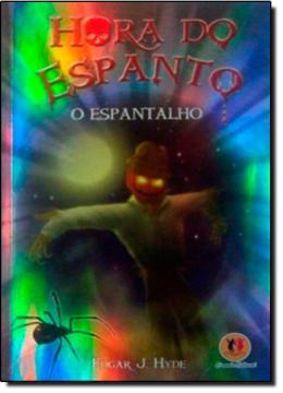 HORA DO ESPANTO - ESPANTALHO, O