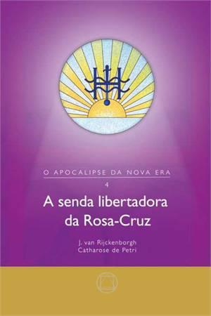 SENDA LIBERTADORA DA ROSA-CRUZ, A