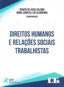 DIREITOS HUMANOS E RELACOES SOCIAIS TRABALHISTAS