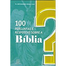 100 PERGUNTAS E RESPOSTAS SOBRE A BIBLIA