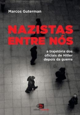 NAZISTAS ENTRE NOS