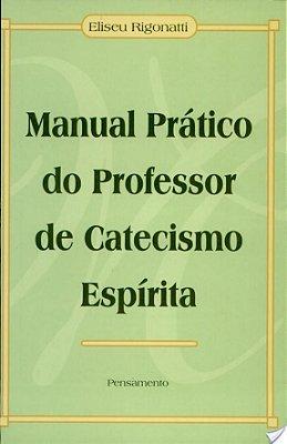MANUAL PRATICO DO PROFESSOR DE CATEC. ESPIRITA