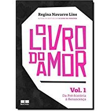 LIVRO DO AMOR, O - VOL.01 - DA PRE-HISTORIA A RENA