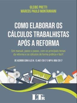 COMO ELABORAR C.TRABALHISTA A. A REFORMA -01ED/18