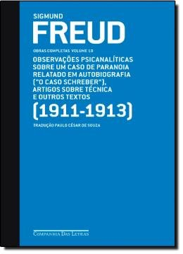 FREUD - VOL.10 - (1911-1913) O CASO SCHREBER