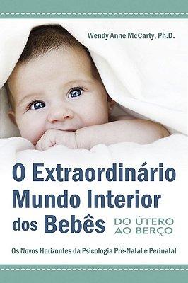 EXTRAORDINARIO MUNDO INTERIOR DOS BEBES, O