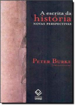 ESCRITA DA HISTORIA, A - NOVAS PERSPECTIVAS