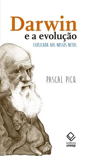 DARWIN E A EVOLUCAO - EXPLICADA AOS NOSSOS NETOS