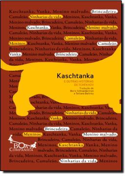 KASCHTANKA - E OUTRAS HISTORIAS DE TCHEKHOV