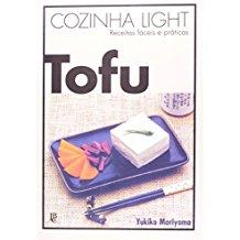 COZINHA LIGHT TOFU - RECEITAS FACEIS E PRATICAS