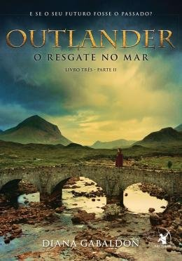 OUTLANDER - O RESGATE NO MAR - LIVRO 3 - PARTE II