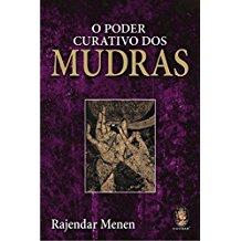 PODER CURATIVO DOS MUDRAS, O