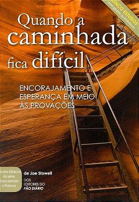 QUANDO A CAMINHADA FICA DIFICIL