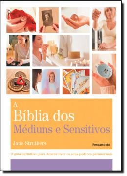 BIBLIA DOS MEDIUNS E SENSITIVOS, A