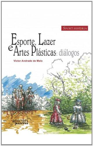 ESPORTE, LAZER E ARTES PLASTICAS: DIALOGOS