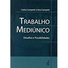 TRABALHO MEDIUNICO: DESAFIOS E POSSIBILIDADES